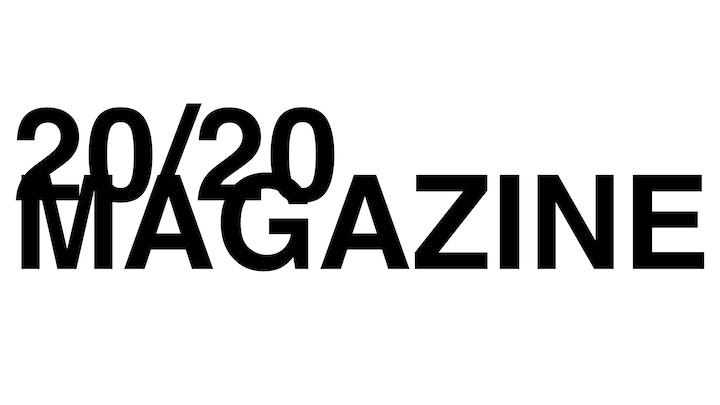 20/20 MAGAZINE