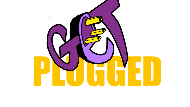Get Plugged!