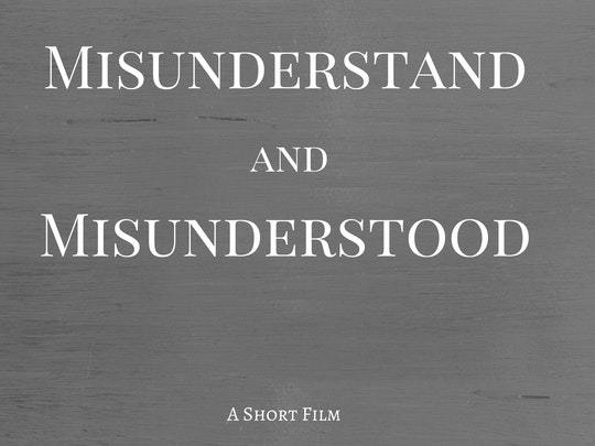 MIsunderstand and Misunderstood