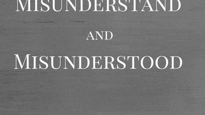 MIsunderstand and Misunderstood