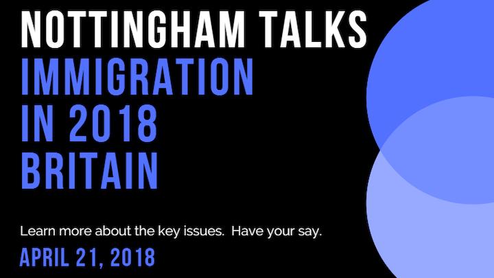 Nottingham Talks: Immigration in Britain 2018
