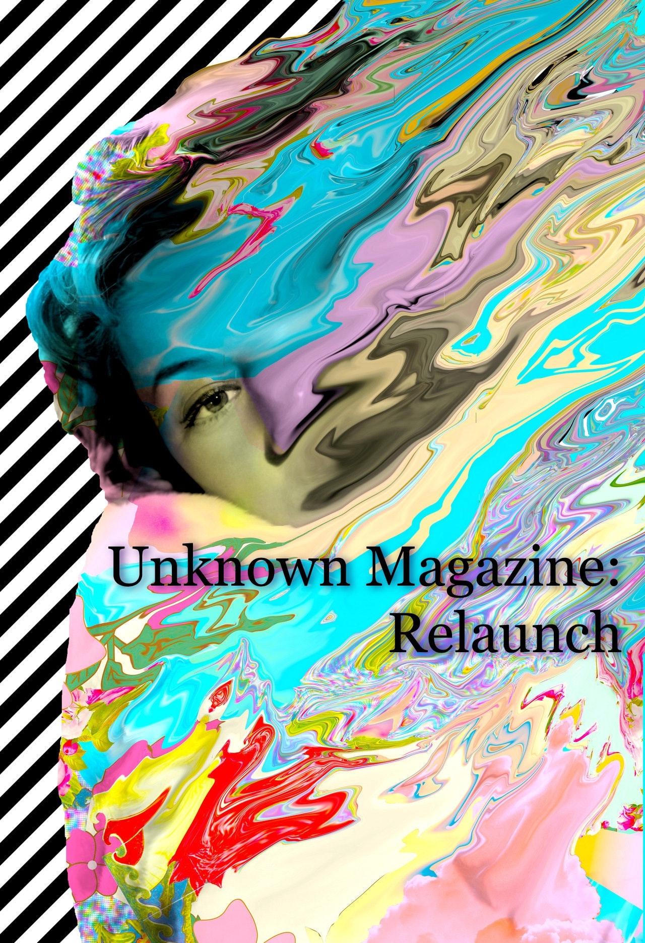 Unknown Magazine: Relaunch