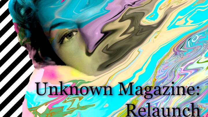 Unknown Magazine: Relaunch